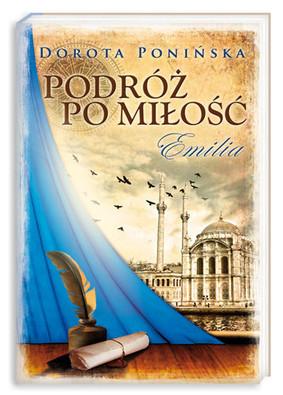 Dorota Ponińska - Podróż po miłość. Emilia