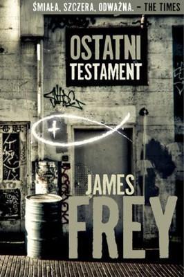 James Frey - Ostatni testament / James Frey - The Final Testament of the Holy Bible
