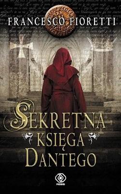 Francesco Fioretti - Sekretna księga Dantego / Francesco Fioretti - Il libro segreto di Dante