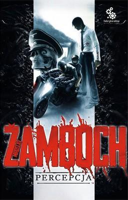 Miroslav Zamboch - Percepcja / Miroslav Zamboch - Visio in Extremis