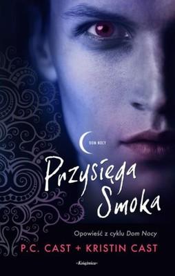 P.C. Cast, Kristin Cast - Przysięga Smoka / P.C. Cast, Kristin Cast - Dragon's Oath