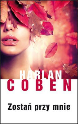 Harlan Coben - Zostań przy mnie / Harlan Coben - Stay Close