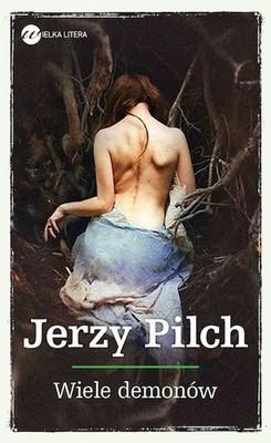 Jerzy Pilch - Wiele demonów
