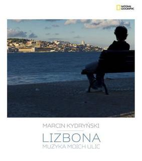 Marcin Kydryński - Lizbona. Muzyka moich ulic