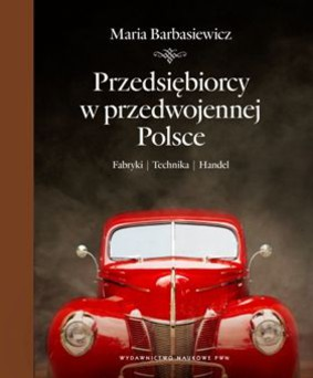 Maria Barbasiewicz - Ludzie interesu w przedwojennej Polsce