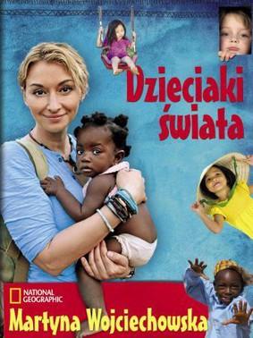 Martyna Wojciechowska - Dzieciaki świata