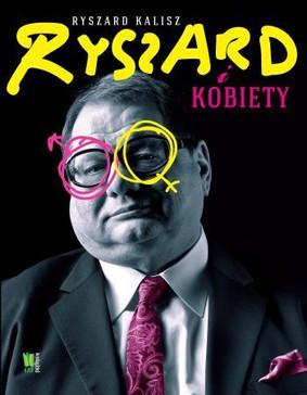 Ryszard Kalisz - Ryszard i kobiety