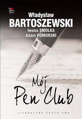 Władysław Bartoszewski, Iwona Smolka, Adam Pomorski - Mój PEN Club