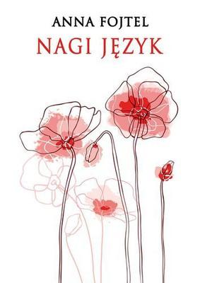 Anna Fojtel - Nagi język