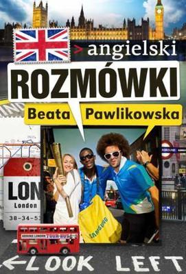 Beata Pawlikowska - Rozmówki. Angielski