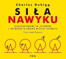Charles Duhigg - Siła nawyku. Dlaczego robimy to, co robimy i jak można to zmienić w życiu i biznesie (audiobook CD) / Charles Duhigg - The Power of Habit