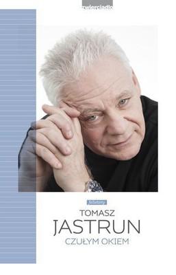 Tomasz Jastrun - Czułym okiem