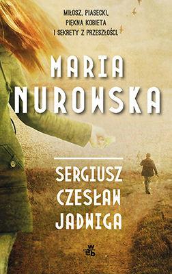 Maria Nurowska - Sergiusz, Czesław, Jadwiga