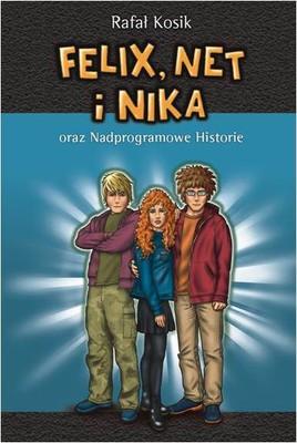 Rafał Kosik - Felix Net i Nika oraz nadprogramowe historie