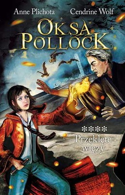 Anne Plichota, Cendrine Wolf - Oksa Pollock. Przeklęte więzy / Anne Plichota, Cendrine Wolf - Les lieus mandits