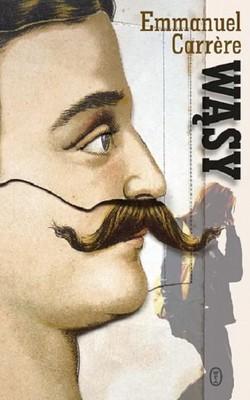 Emmanuel Carrere - Wąsy / Emmanuel Carrere - La Moustache