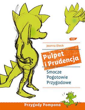 Joanna Olech - Pulpet i Prudencja. Smocze pogotowie przygodowe