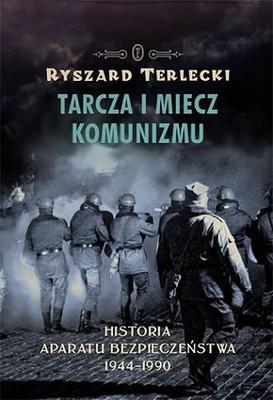 Ryszard Terlecki - Miecz i tarcza komunizmu