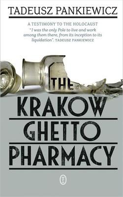 Tadeusz Pankiewicz - The Krakow Ghetto Pharmacy