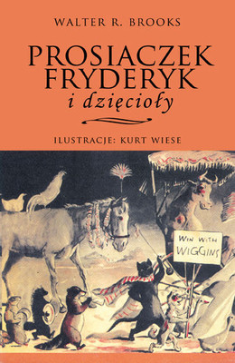 Walter R. Brooks - Prosiaczek Fryderyk i dzięcioły / Walter R. Brooks - Freddy the Politician