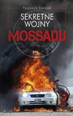 Yvonnick Denoel - Sekretne wojny Mossadu / Yvonnick Denoel - Les guerres secrètes du Mossad