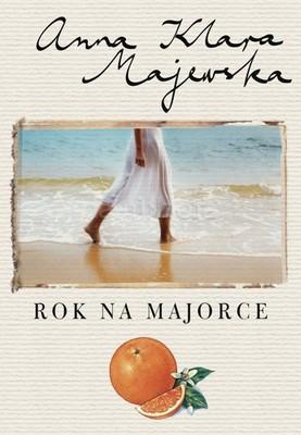 Anna Klara Majewska - Rok na Majorce