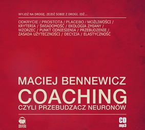 Maciej Bennewicz - Coaching czyli przebudzacz neuronów