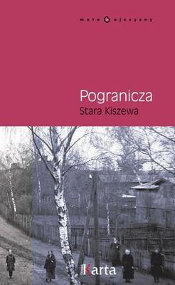 Maria Krawczyk - Pogranicza. Stara Kiszewa