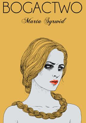 Marta Syrwid - Bogactwo