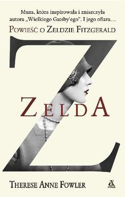 Therese Fowler - Zelda. Powieść  o Zeldzie Fitzgerald / Therese Fowler - Z. A Novel Of Zelda Fitzgerald