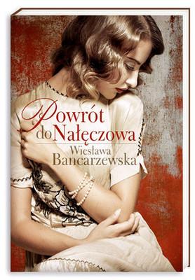 Wiesława Bancarzewska - Powrót do Nałęczowa