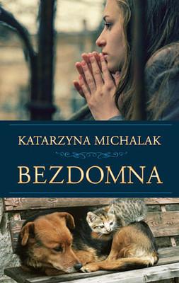 Katarzyna Michalak - Bezdomna
