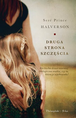 Seré Prince Halverson - Druga strona szczęścia / Seré Prince Halverson - The Underside of Joy