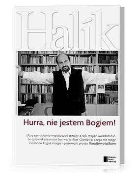 Tomas Halik - Hurra, nie jestem Bogiem!