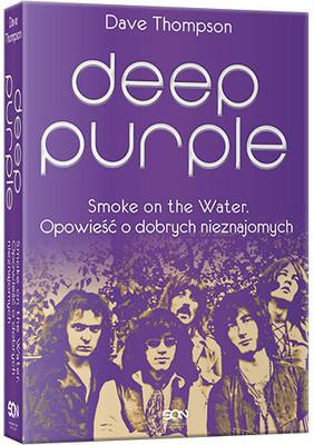 Dave Thompson - Deep Purple. Smoke on the Water. Opowieść o dobrych nieznajomych / Dave Thompson - Smoke on the Water . The Deep Purple Story