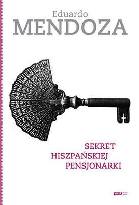 Eduardo Mendoza - Sekret hiszpańskiej pensjonarki