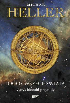 Michał Heller - Logos Wszechświata. Zarys filozofii przyrody