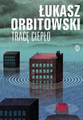 Łukasz Orbitowski - Tracę ciepło