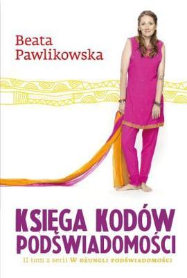 Beata Pawlikowska - Księga kodów podświadomości