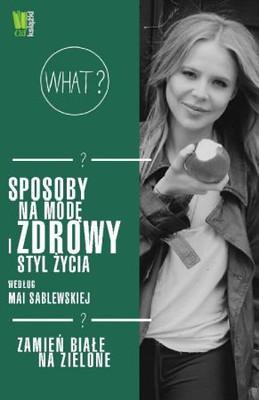 Maja Sablewska - Zamień białe na zielone
