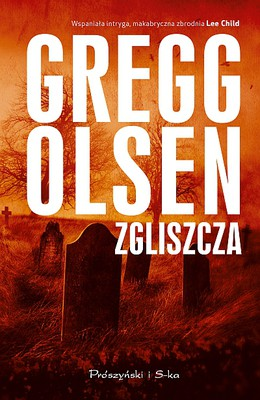 Gregg Olsen - Zgliszcza / Gregg Olsen - A Cold Dark Place