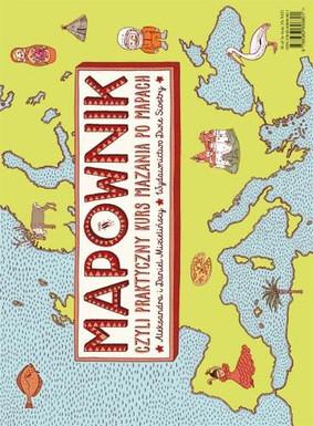 Aleksandra Mizielińska, Daniel Mizieliński - Mapownik, czyli praktyczny kurs mazania po mapach