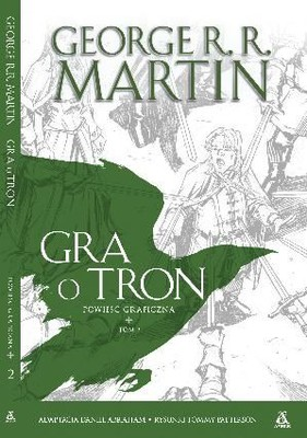 George R. R. Martin - Gra o Tron. Powieść graficzna. Tom 2 / George R. R. Martin - Game Of Thrones: The Graphic Novel: Volume 2