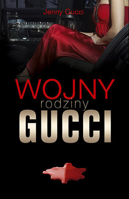 Jenny Gucci - Wojny rodziny Gucci