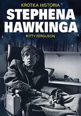 Kitty Ferguson - Krótka historia Stephena Hawkinga / Kitty Ferguson - Stephen Hawking: An Unfettered Mind