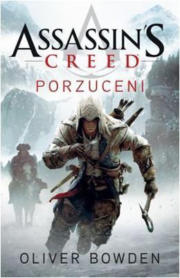 Oliver Bowden - Assassin's Creed. Porzuceni / Oliver Bowden - Assassin's Creed. Forsaken