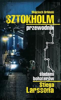 Wojciech Orliński - Sztokholm Stiega Larssona