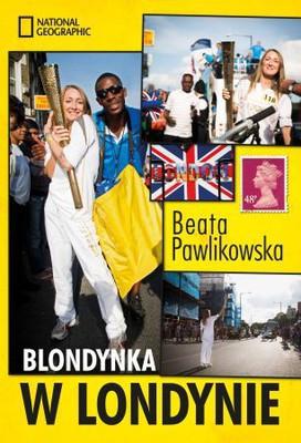Beata Pawlikowska - Blondynka w Londynie