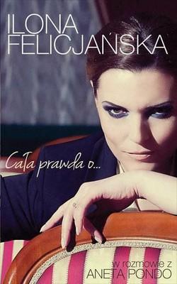 Ilona Felicjańska, Aneta Pondo - Cała prawda o...