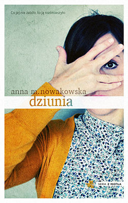 Anna M. Nowakowska - Dziunia